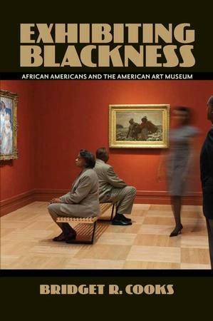 Book cover, Exhibiting Blackness: African Americans and the Americans Art Museum (University of Massachusetts Press, 2011)