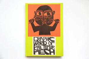 Graphic World of Paul Peter Piech, edited by Zoe Whitley