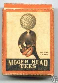 Nigger head golf tees